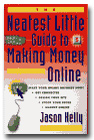 The Neatest Little Guide to Making Money Online, by Jason Kelly