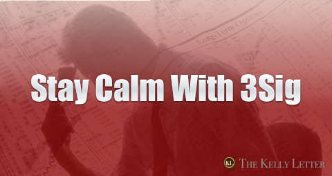 Kelly Letter message to investors: Stay Calm With 3Sig